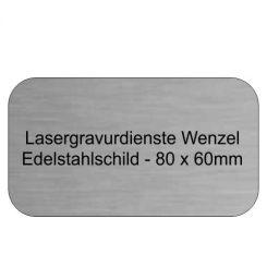 Edelstahlschild 80x60mm - Lasergravurdienste Wenzel
